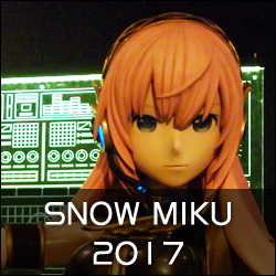 SNOW MIKU 2017 〜 サッポロファクトリー 〜